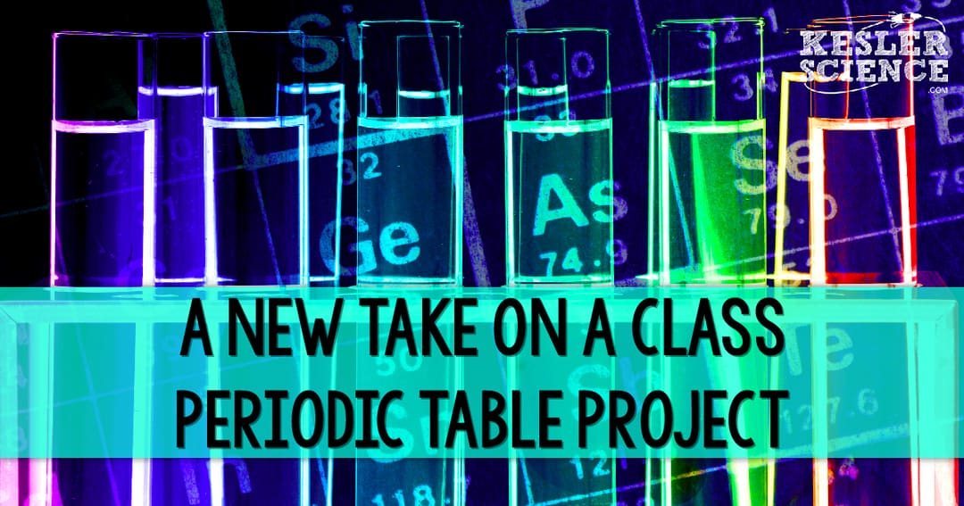 a new take on a class periodic table project kesler science