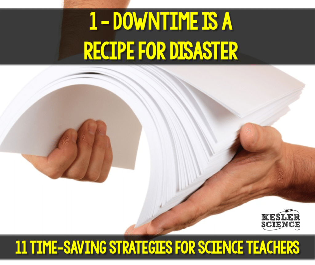 #1 Downtime is a recipe for disaster in the science classroom. Read all about how to make your science class more efficient using 11 time saving strategies