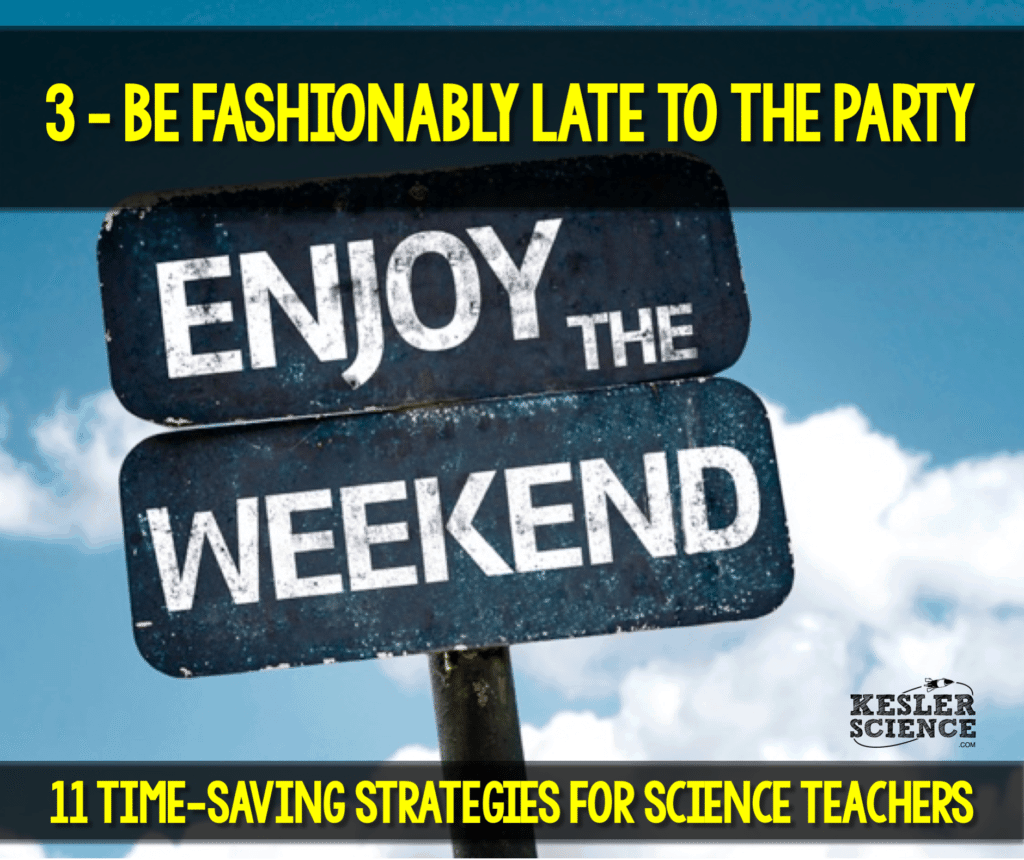#3 Stay a little later on Friday to have a stress free weekend. Read all about how to make your science class more efficient using 11 time saving strategies