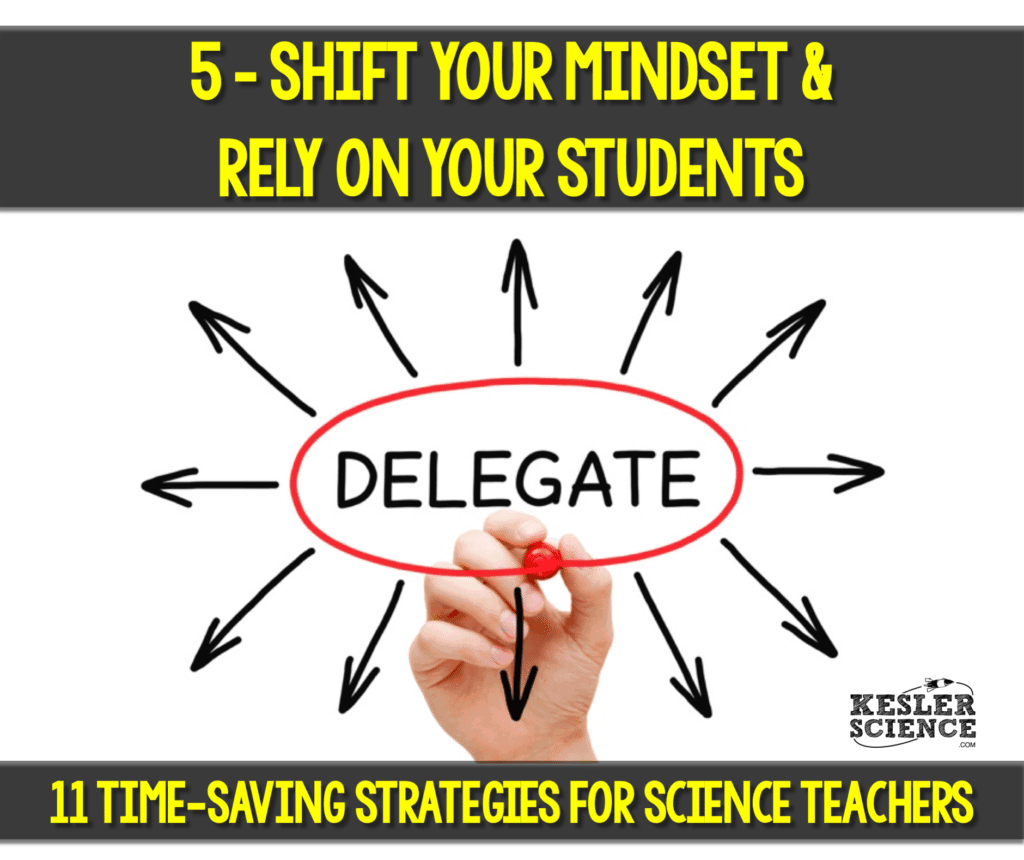 Delegate tasks to your students and shift your mindset as a science teacher. Read all about how to make your science class more efficient using 11 time saving strategies