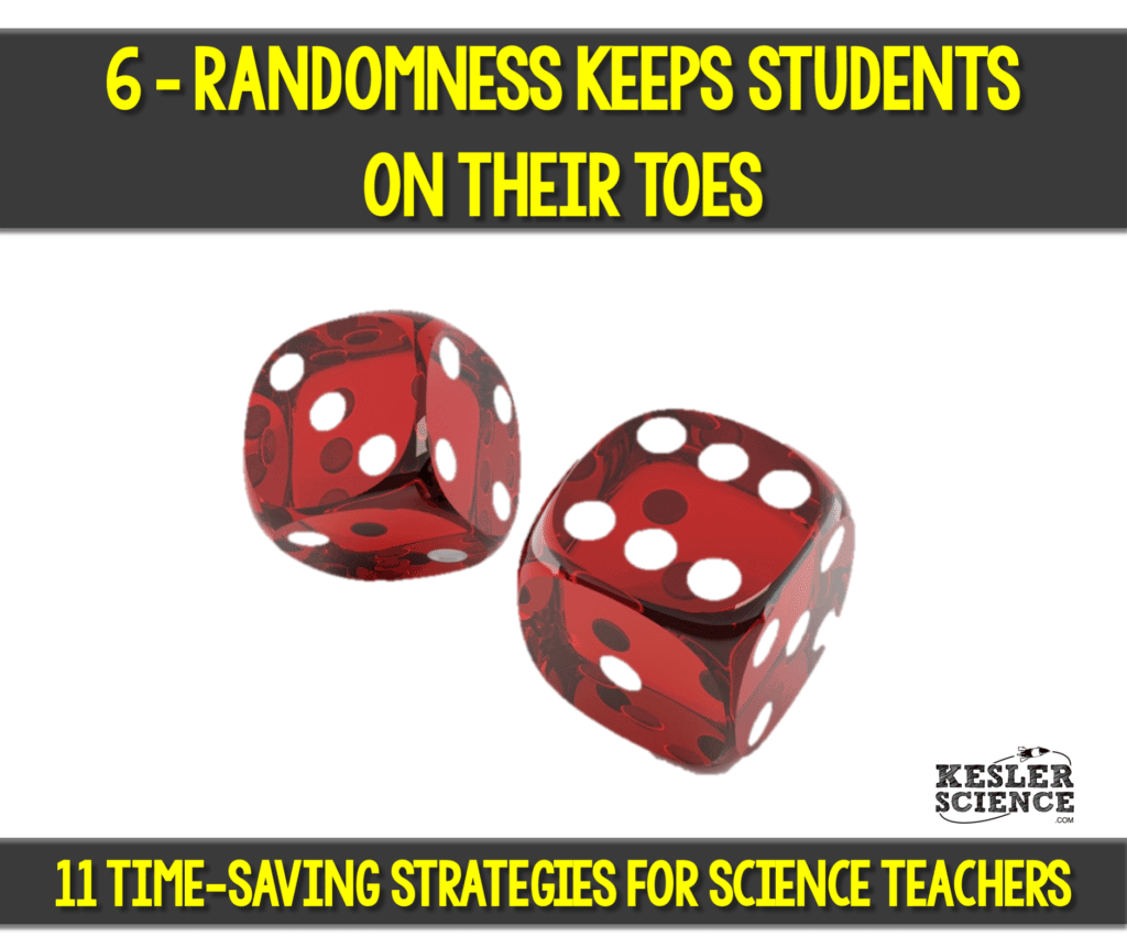 Randomness keeps students on their toes in science class. Read all about how to make your science class more efficient using 11 time saving strategies