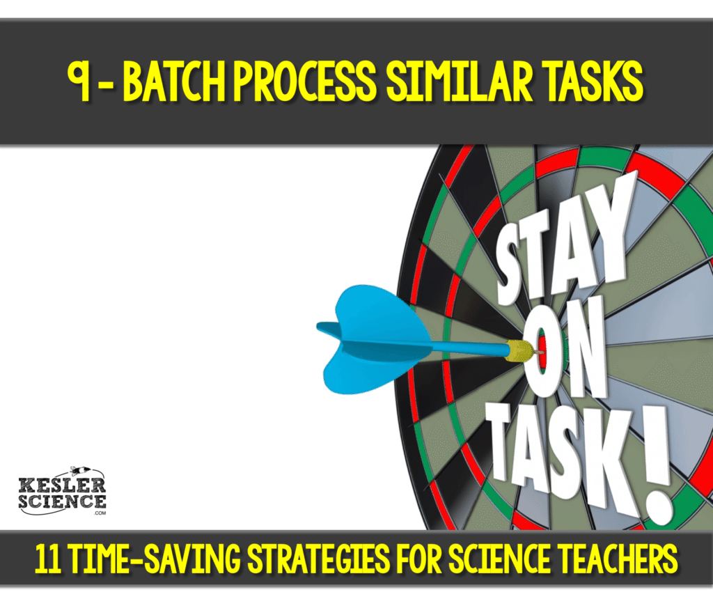 Batch process similar tasks as a teacher to gain back some of your time. Read all about how to make your science class more efficient using 11 time saving strategies