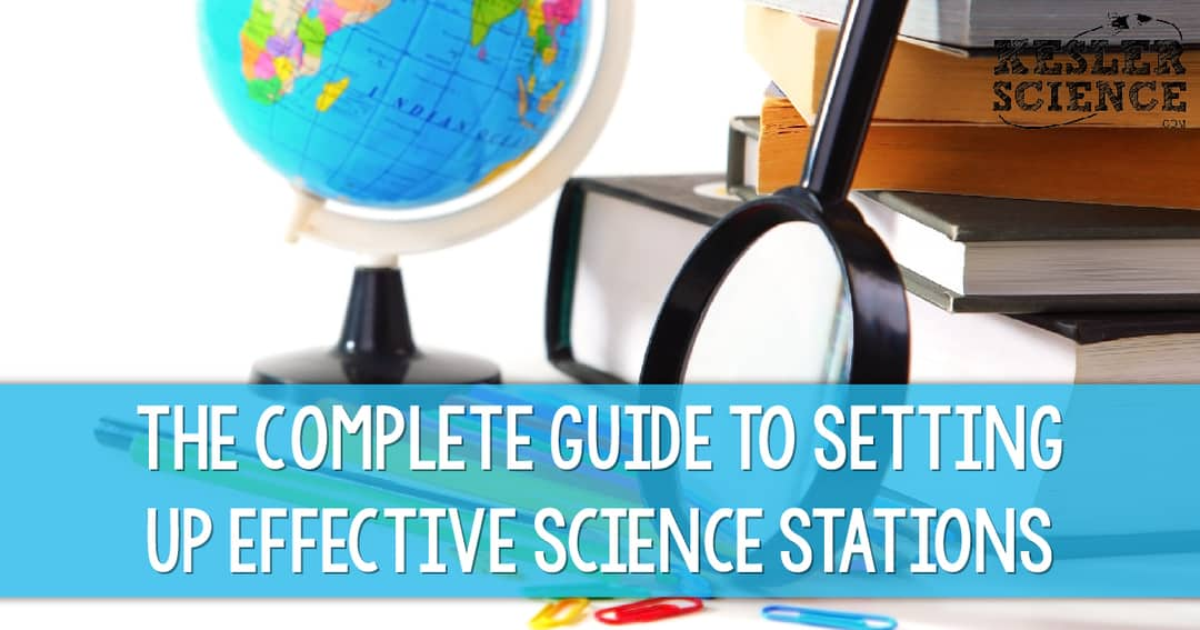 The Complete Guide to Setting Up Effective Science Stations - Kesler Science