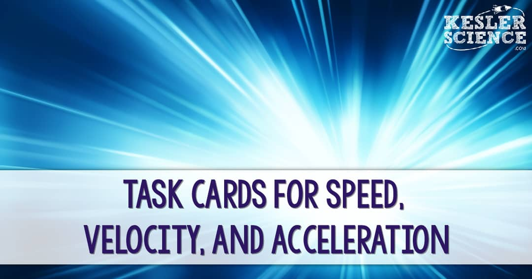 Task Cards for Speed, Velocity, and Acceleration | Kesler ...